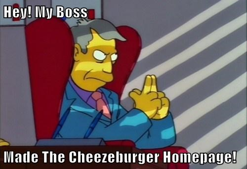 Hey! My Boss  Made The Cheezeburger Homepage!