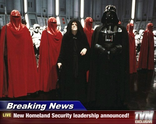 Breaking News - New Homeland Security leadership announced!