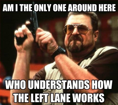 WHO UNDERSTANDS HOW THE LEFT LANE WORKS