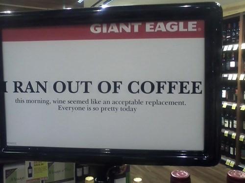 coffee,monday thru friday,sign,wine