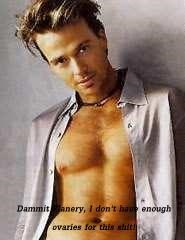 Dammit Flanery, I don't have enough ovaries for this sh*t!