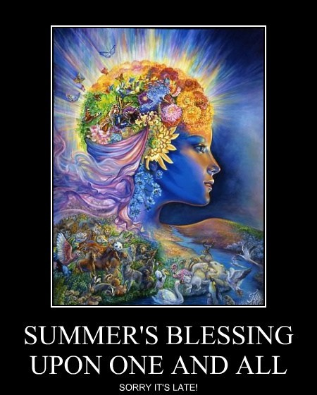 SUMMER'S BLESSING UPON ONE AND ALL