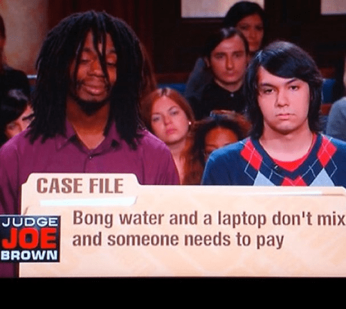 drugs,computers,court,laptop,funny,after 12