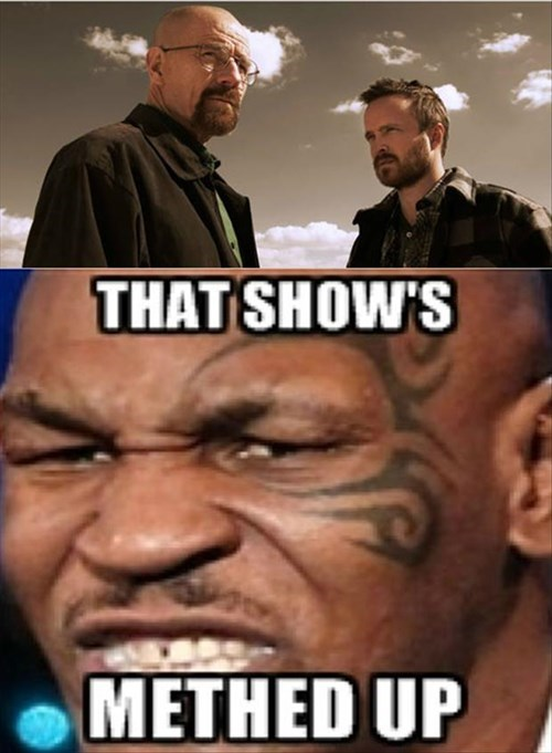 breaking bad,meth,lisp,mike tyson