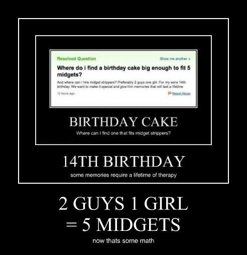 2 GUYS 1 GIRL = 5 MIDGETS