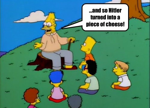...and so Hitler turned into a piece of cheese!