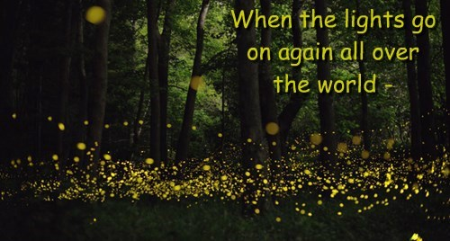 When the lights go on again all over the world -