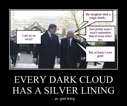 EVERY DARK CLOUD HAS A SILVER LINING