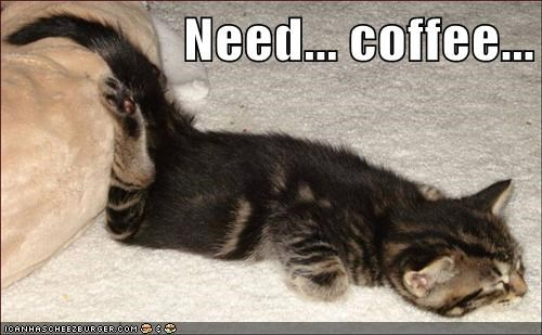 Need... coffee...