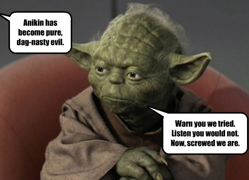 Around the bush Yoda doesn't beat.