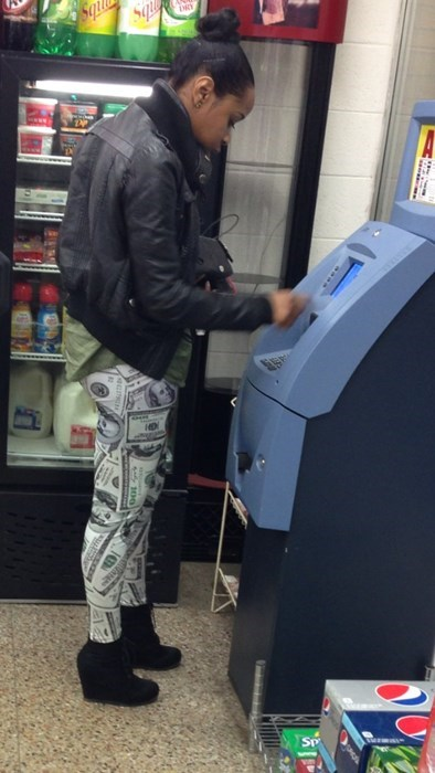 ATM,cash,poorly dressed,leggings,g rated