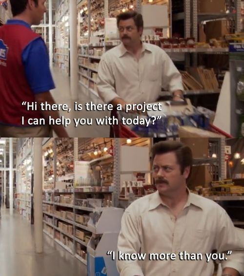monday thru friday,customer service,parks and recreation,ron swanson,retail,customers,home improvement