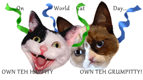 On                   World    Cat                  Day...  OWN TEH HAPPITY                 OWN TEH GRUMPITTY!