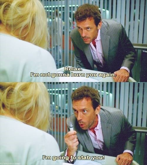 house,stab,the doctor,burn