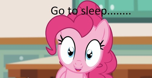 Pinkie will watch over you...