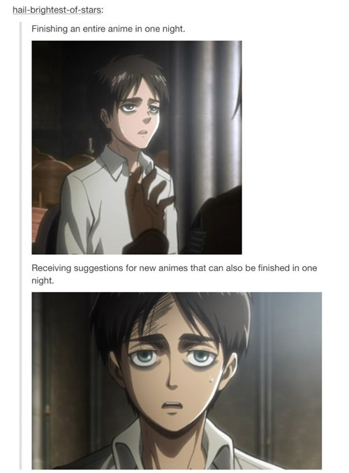 Need... More... Animes...