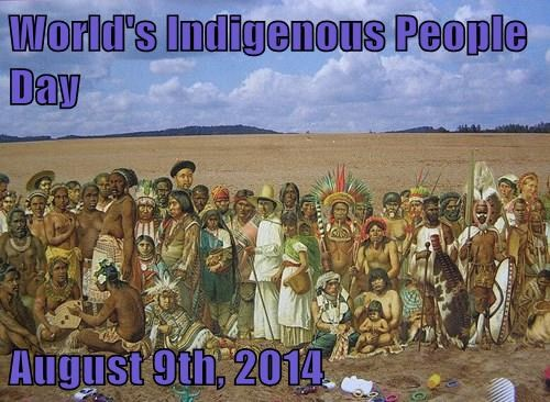 World's Indigenous People Day  August 9th, 2014