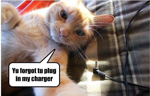 Yu forgot tu plug in my charger