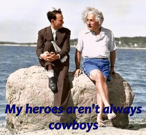My heroes aren't always cowboys