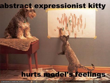 abstract expressionist kitty  hurts model's feelings