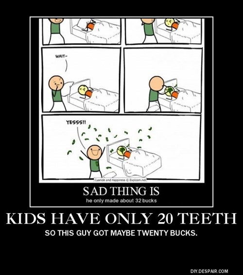 wtf,tooth fairy,bad idea,money