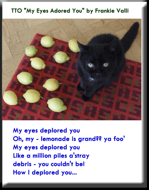 """Lemons Are Not Noms"" (TTO ""My Eyes Adored You"" by Frankie Valli)"