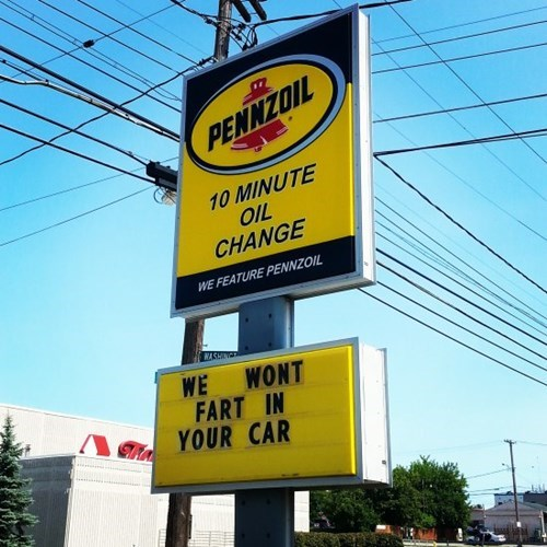 monday thru friday,customer service,sign,oil change,cars,fart,g rated