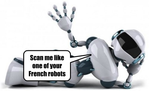 Scan me like one of your French robots