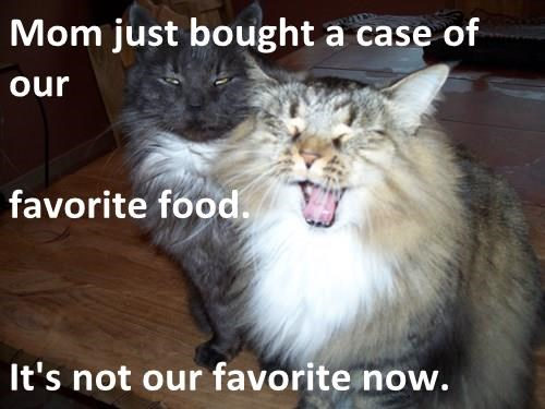 Mom just bought a case of our favorite food.  It's not our favorite now.