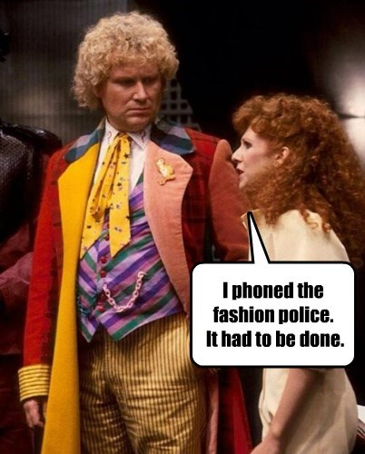 I phoned the fashion police.  It had to be done.
