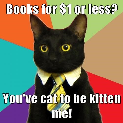Books for $1 or less?  You've cat to be kitten me!