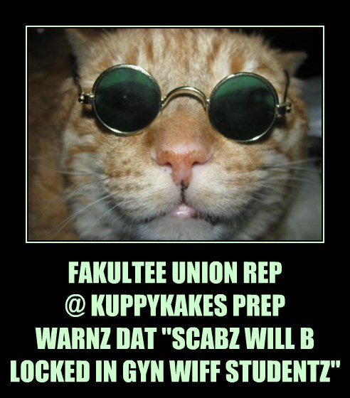 "FAKULTEE UNION REP @ KUPPYKAKES PREP WARNZ DAT ""SCABZ WILL B LOCKED IN GYN WIFF STUDENTZ"""