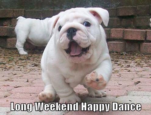 Long Weekend Happy Dance