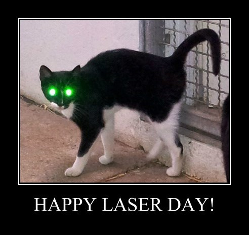 HAPPY LASER DAY!
