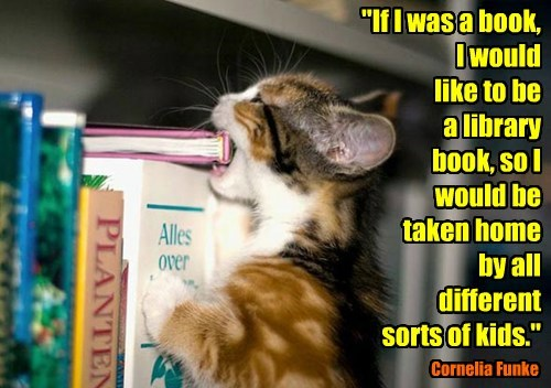 """""""If I was a book,  I would  like to be  a library  book, so I would be  taken home  by all  different  sorts of kids."""""""