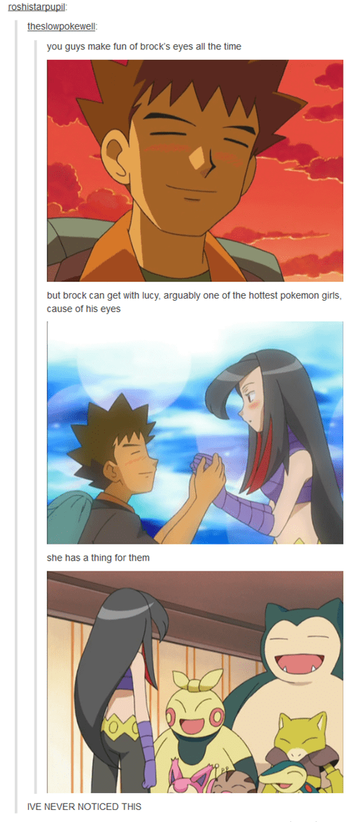 Brock's Eyes Are Handy