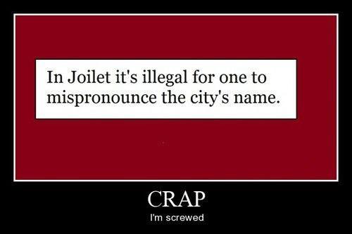 crap,illegal,funny,laws,screwed,joliet