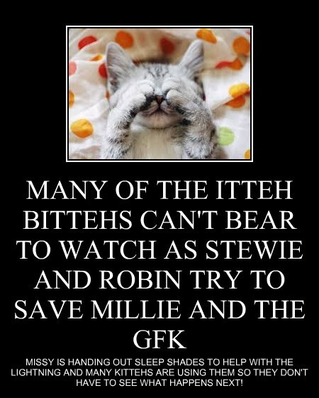 MANY OF THE ITTEH BITTEHS CAN'T BEAR TO WATCH AS STEWIE AND ROBIN TRY TO SAVE MILLIE AND THE GFK