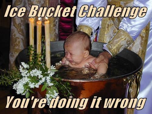 Ice Bucket Challenge   You're doing it wrong