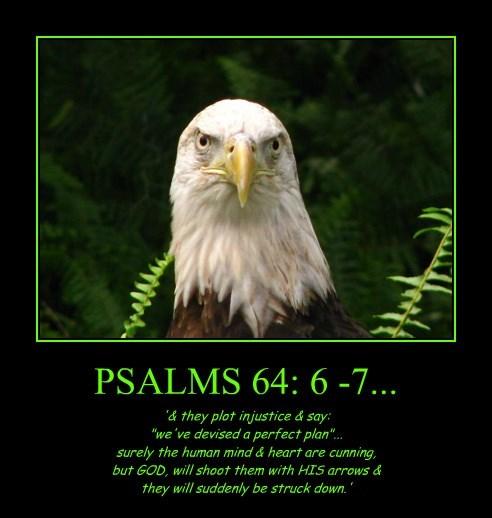 PSALMS 64: 6 -7...