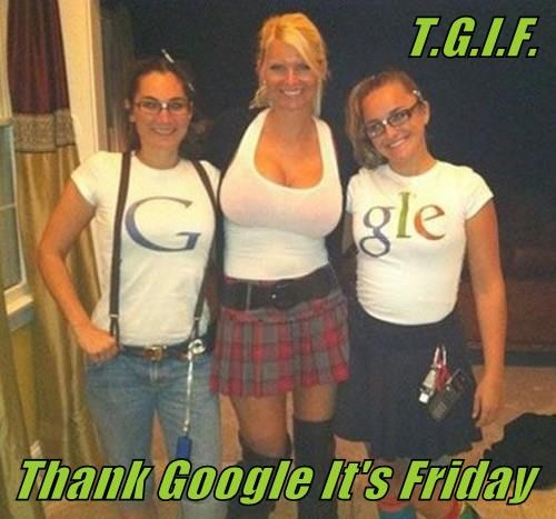 T.G.I.F.  Thank Google It's Friday