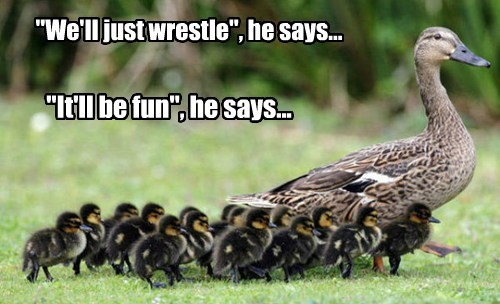 """""""We'll just wrestle"""", he says..."""