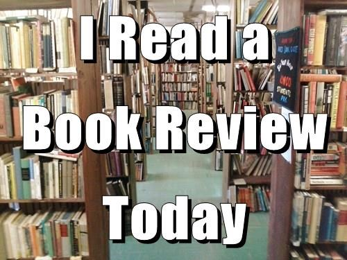 I Read a Book Review Today