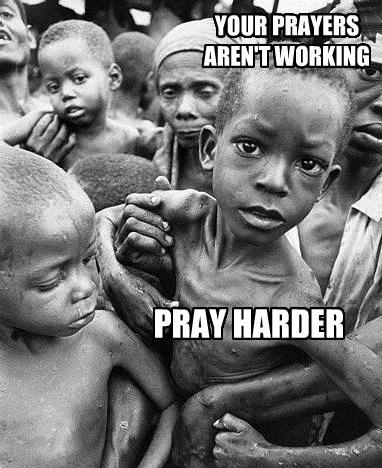 We're starving.  Pray harder...