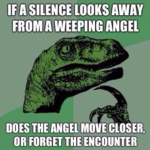 weeping angels,philosoraptor,the silence