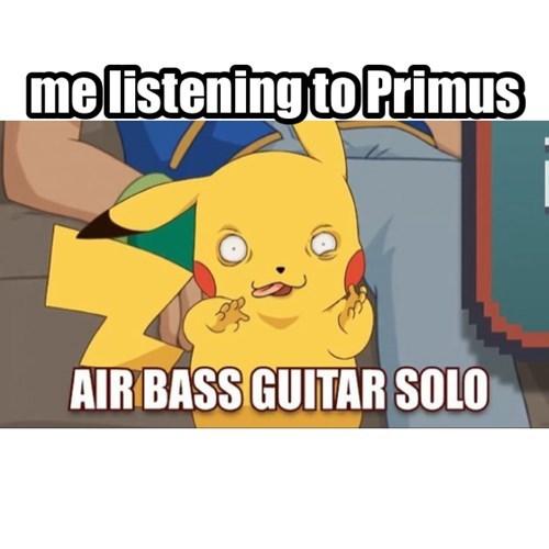 me listening to Primus