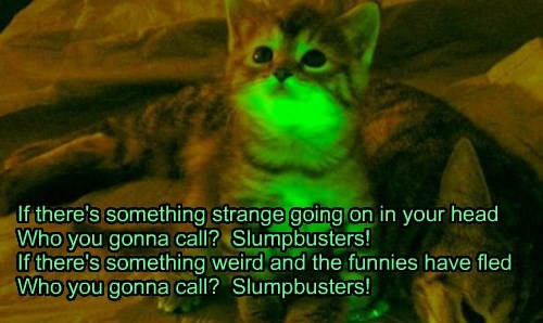 """For Booboo22  """"Slumpbusters""""  TTO of """"GHostbusters"""" by Ray Parker Jr"""