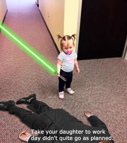monday thru friday,light saber,kids,work,parenting,g rated