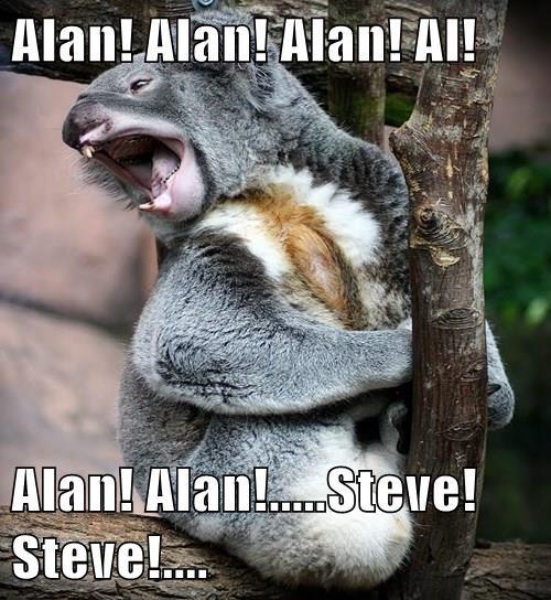 Alan! Alan! Alan! Al!  Alan! Alan!.....Steve! Steve!....