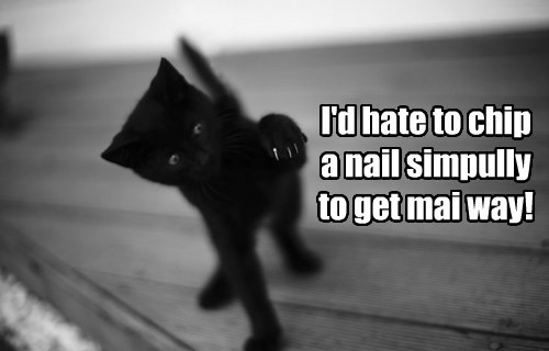 I always get mai way!